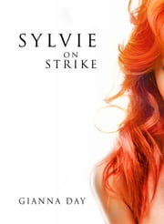 Sylvie on Strike ebook by Gianna Day