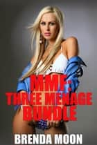 MMF: Three Menage Bundle eBook by Brenda Moon