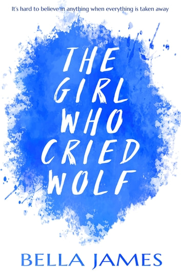The Girl Who Cried Wolf ebook by Bella James