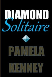 Diamond Solitaire ebook by Pamela Kenney