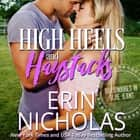 High Heels and Haystacks (Billionaires in Blue Jeans Book Two) audiobook by Erin Nicholas