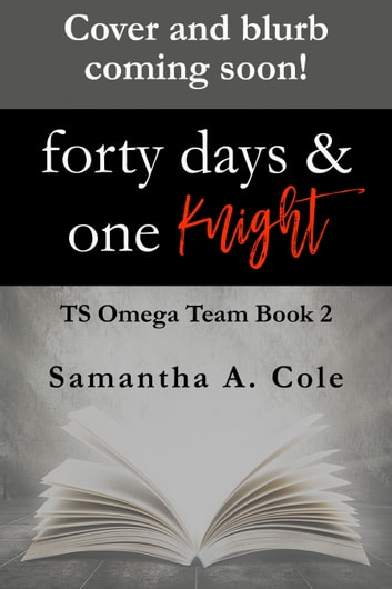 Forty Days One Knight Ebook By Samantha A Cole 1230001984248