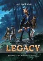 Legacy ebook by Hugo Jackson