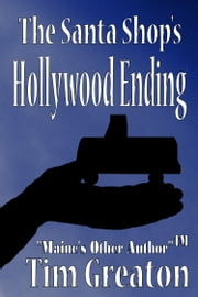 The Santa Shop's Hollywood Ending ebook by Tim Greaton