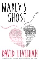Marly's Ghost ebook by David Levithan
