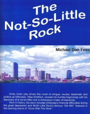 The Not-So-Little Rock ebook by Michael Don Fess