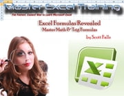 Excel Formulas Revealed - Master Math & Trig Formulas in Microsoft Excel ebook by Scott Falls