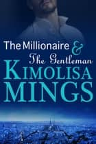 The Millionaire & The Gentleman ebook by Kimolisa Mings