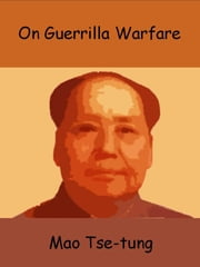 On Guerrilla Warfare ebook by Mao Tse-tung