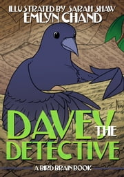 A Bird Brain Book: Davey the Detective (A Crow Solves a Mystery) ebook by Emlyn Chand