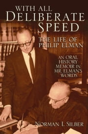 With All Deliberate Speed - The Life of Philip Elman ebook by Norman I. Silber