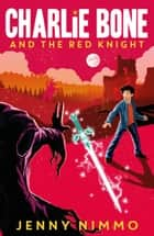 Charlie Bone and the Red Knight ebook by Jenny Nimmo