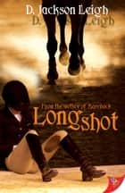 Long Shot ebook by D. Jackson Leigh