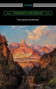 Thus Spoke Zarathustra (Translated by Thomas Common with Introductions by Willard Huntington Wright and Elizabeth Forster-Nietzsche and Notes by Anthony M. Ludovici) ebook by Friedrich Nietzsche