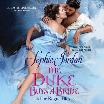 The Duke Buys a Bride - The Rogue Files audiobook by Sophie Jordan