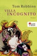 Villa Incognito ebook by Tom Robbins, Roberto de Hollanda, pociao