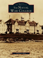 The Naval War College ebook by Lionel D. Wyld