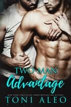 Two-Man Advantage eBook by Toni Aleo