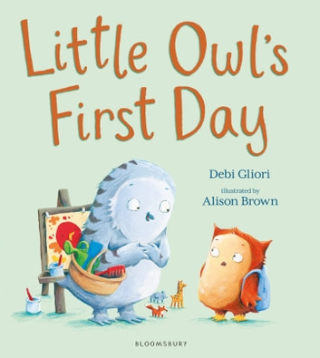 Little Owl's First Day ebook by Debi Gliori