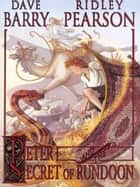 Peter and the Secret of Rundoon ebook by Dave Barry ; Ridley Pearson