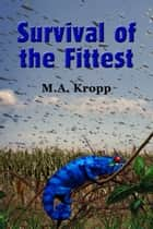 Survival of the Fittest ebook by M.A. Kropp