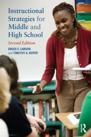 Instructional Strategies for Middle and High School ebook by Larson, Bruce E.