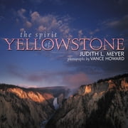 The Spirit of Yellowstone ebook by Judith L. Meyer,Vance Howard