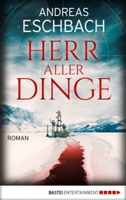 Herr aller Dinge - Roman eBook by Andreas Eschbach