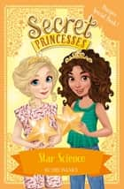 Secret Princesses: Star Science - Book 13 ebook by Rosie Banks