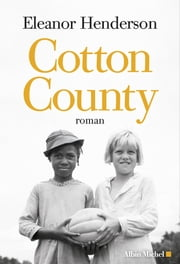 Cotton County 電子書籍 by Eleanor Henderson, Amélie Juste-Thomas