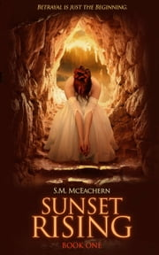 Sunset Rising - Book One ebook by S.M. McEachern