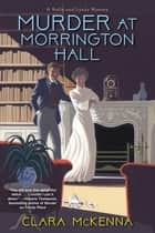 Murder at Morrington Hall ebook by Clara McKenna