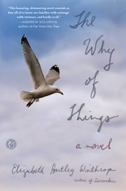 The Why of Things - A Novel ebook by Elizabeth Hartley Winthrop