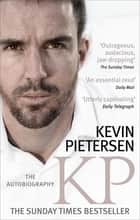 KP: The Autobiography eBook by Kevin Pietersen MBE