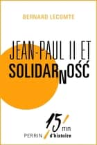 Jean-Paul II et Solidarnosc eBook by Bernard LECOMTE
