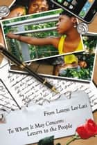 To Whom It May Concern: ebook by Latoya Lee-Lati