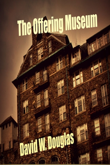 The Offering Museum ebook by David W. Douglas