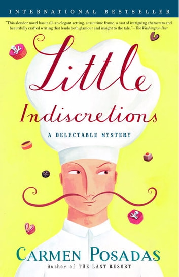 Little Indiscretions - A Delectable Mystery ebook by Carmen Posadas