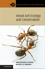 Wood Ant Ecology and Conservation ebook by Jenni A. Stockan, Elva J. H. Robinson