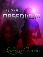 City of Obsequium ebook by Lindsey Greene