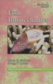 Fish Physiology: Fish Biomechanics ebook by Shadwick, Robert E.