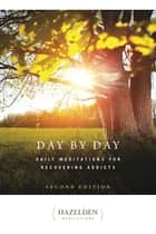 Day by Day - Daily Meditations for Recovering Addicts ebook by Anonymous