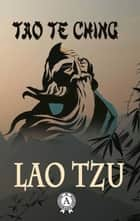 Tao Te Ching ebook by Lao Tzu, James Legge