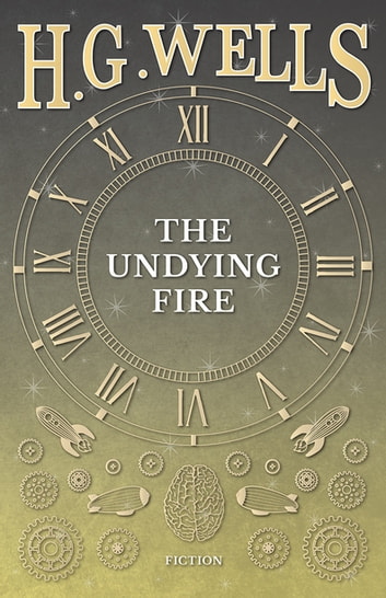 The Undying Fire ebook by H. G. Wells