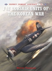 F4U Corsair Units of the Korean War ebook by Mr Warren Thompson,Mark Styling