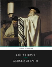 Articles of Faith ebook by Kaufmann Kohler,Emil Hirsch