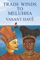 Trade winds to Meluhha ebook by Vasant Davé