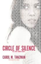 Circle of Silence ebook by Carol M. Tanzman
