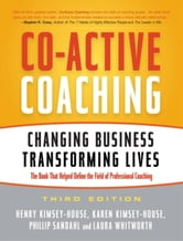 Co-Active Coaching - Changing Business, Transforming Lives ebook by Henry Kimsey-House,Karen Kimsey-House,Phillip Sandahl,Laura Whitworth