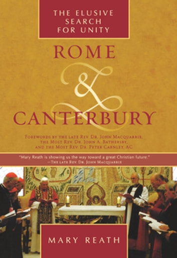 Rome and Canterbury - The Elusive Search for Unity ebook by Mary Reath